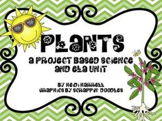 Plants - A Project Based Learning Science and ELA Unit freeeeee
