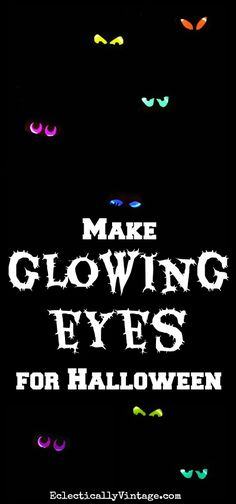 How to Make Glow Stick Eyes for #Halloween!  Put in the bushes for a fun glowing effect!  eclecticallyvintage.com