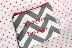 THIS IS DISGUSTING/HILARIOUS Vampire Teabags - ladies zipper pouch - feminine products - tampons - pads clutch - grey chevron - oh bloody hell on Etsy, $18.00