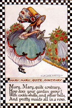 Mary, Mary, quite contrary.