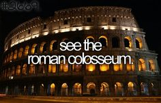 See The Rome Colosseum. #Bucket List #Before I Die # Rome