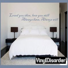 Loved you then, love you still always have, always will Wall Quote Mural Decal