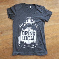 Want: Drink Local Screenprinted Women's Tee
