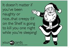 elf on the shelf  - Bahahahaha