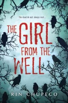 The Girl from the Well by Rin Chupeco - Okiku has wandered the world for centuries, freeing innocent ghosts and taking the lives of killers, but when she meets Tark she knows the moody teen is not a monster and needs to be freed from the demon that clings to him.