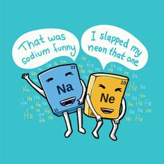 Chemist humor - it's elemental | 21 Jokes So Clever You Probably Won't Understand Them