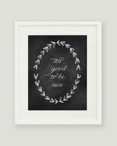 It's Good to be Nice Print 8x10 by alexazdesign on Etsy, $20.00