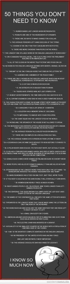 50 Things You Don't Need To Know  Definitely could've gone the rest of my life without reading the last one, but very interesting...ish