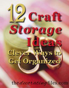 Craft Storage Ideas: Clever Ways to Get #Organized
