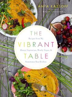 Anya Kassoff, The Vibrant Table (June 10th, 2014)