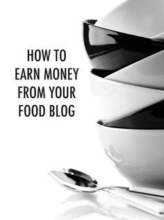 Montetize Your Food Blog | Food Bloggers of Canada