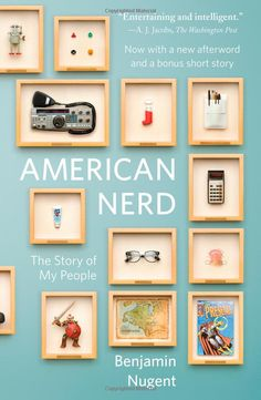 Benjamin Nugent  American Nerd: The Story of My People