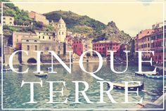 Aspiring Kennedy: Pack Your Bags: Cinque Terre