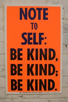 Note to Self: Be Kind, Be Kind, Be Kind
