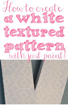 How to Create a White Textured Pattern with Just Paint.  It's so easy and adds some OOMPH to your design!