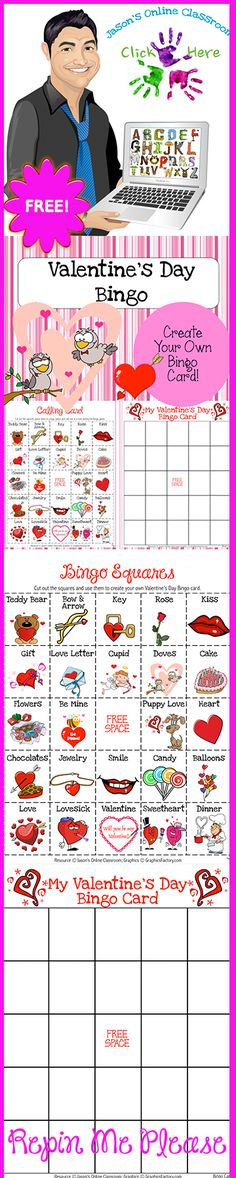 Valentine's Day create your own Bingo Card.  Use this to keep the kids busy for awhile when they're all hyped up on sugar!  Click on the link below for more info about the images used to make this resource (Images © Graphics Factory) http://jasonsonlineclassroom.com./graphics-factory/