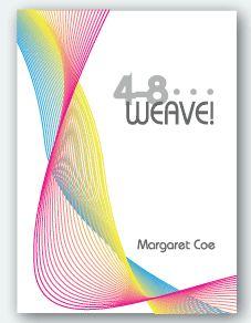 4 - 8 . . . Weave!