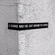a change may be just around the corner
