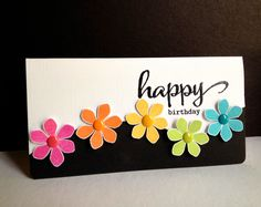 handmade card ... Happy Flowers, Happy Birthday! ... short and wide format (#10) ... luv how the black and white background makes the flowers pop ... bright and pretty card ...