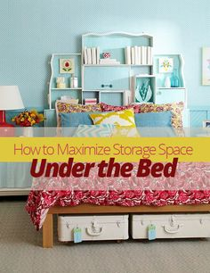 How to Maximize Storage Space Under the Bed