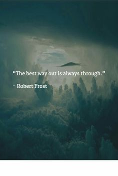 The best way out is