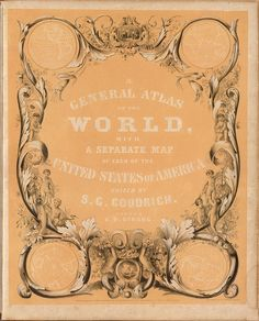 A General Atlas Of The World, With A Separate Map Of Each Of The United States Of America 1838