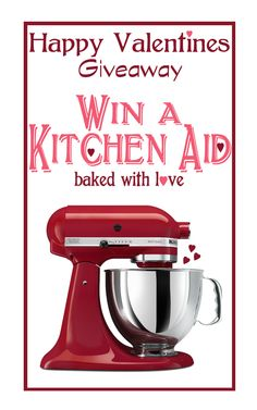 Valentine's Day Giveaway – Win a Kitchen-Aid Mixer!