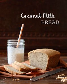 Coconut Milk Bread (grain free) using almond flour and coconut flour. Can't wait to try this!