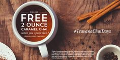 Starting 8/15, receive 2 oz of Caramel Chai w/purchase of $40 or more online every Friday in August. Offer Code: CHAIDAYS