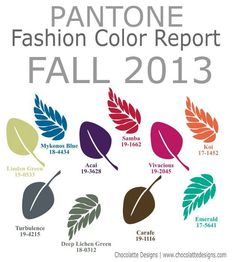 ❥ Pantone Fashion Color Report~ Fall 2013 ( lol...Leslie would hate being dictated to or led to pick THESE colors for Fall)
