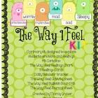 A primary kit designed to explore students emotions and feelings. This kit is designed to go along with the book, The Way I Feel by Janan Cain. S...