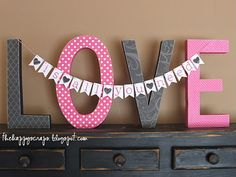 "banner across ""Love""... so cute!"