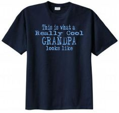 This is What a Really Cool Grandpa Looks Like Funny T-shirt (X-Large, Navy Blue)