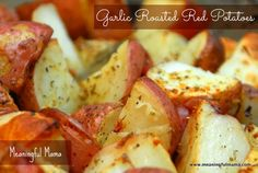 Garlic Roasted Red Potatoes - These are so easy and absolutely delicious. Meaningful Mama