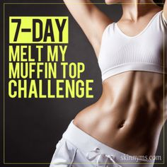 7 day melt my muffin top, 7 day muffin top challenge, muffin tops, 7 day but challenge, run challenge, dance challenge, 7 day ab challenge