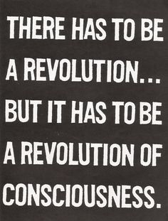 truth, conscious, revolutions, motivation quotes, wisdom, inspir, word, polit, chang