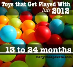 Toys That Get Played With (organized by age)