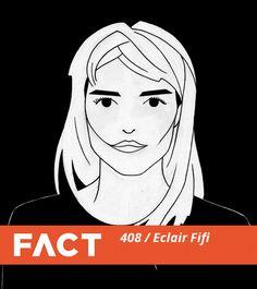 Eclair Fifi - FACT Mix 408