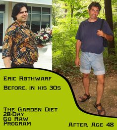 Eric Rothwarf, before and after the raw food lifestyle