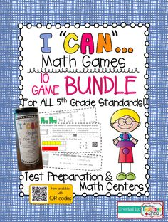 "The ULTIMATE Bundle of ""I CAN"" math games! Covers ALL Common Core Standards of 5th grade MATH! Now with QR codes! $"