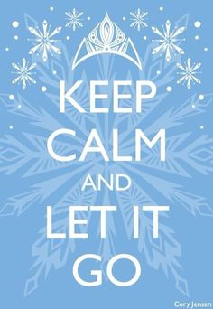 Keep calm and let it go. #frozen #letitgo