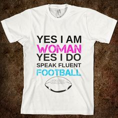 WOMAN LOVIN FOOTBALL... yep thats me:)