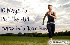 10 Ways to Put the FUN Back into Your #Run | via @SparkPeople #fitness #exercise #motivation #running