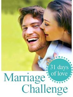 31 Days of Love Marriage Challenge. Bring your husband a gift of love!