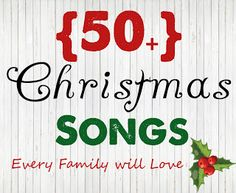50+ Christmas Songs every family will love