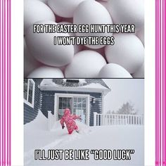 This Easter challenge.   31 Things Only Minnesotans Will Understand