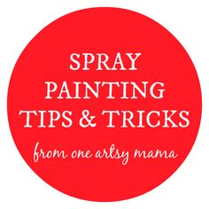 Spray Painting Tips & Tricks!