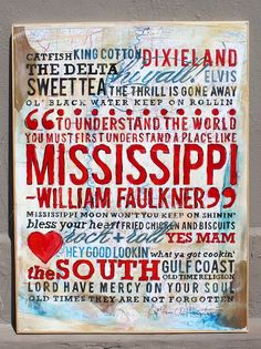 """catherine ann herrington  """"To understand the world, you must first understand a place like Mississippi"""""""
