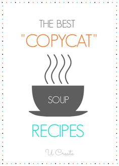 The Best Copycat Soup Recipes - make your favorite restaurant soups at home!