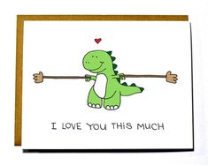 Cute Dinosaur card - T-rex I love you this much, love card, Valentine's Day card, Anniversary card